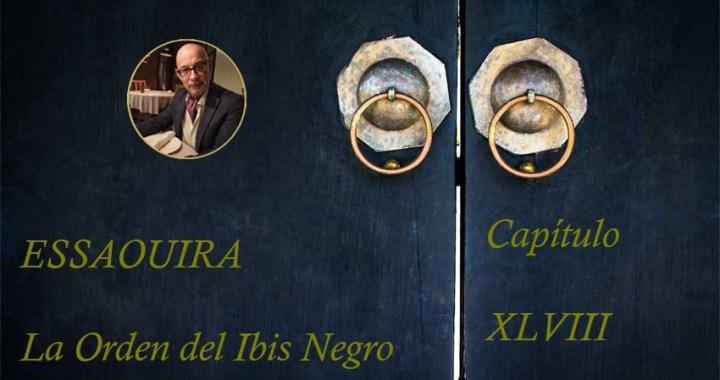 Essaouira, La Orden del Ibis Negro Capítulo XLVIII