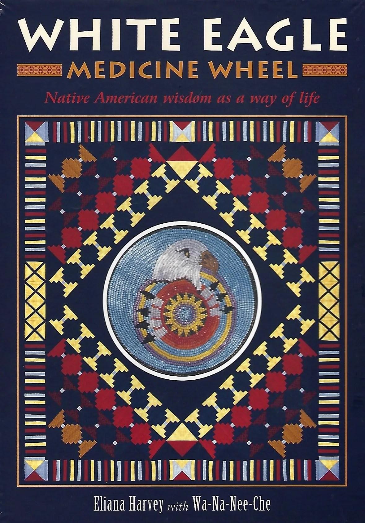 White Eagle Medicine Wheel Native American Wisdom