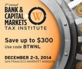 Bank and Captial Markets Tax Institute Dec 2-3 San Francisco, CA - Register Now!