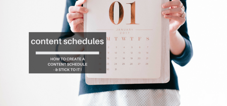 How to create a content schedule – and stick to it!
