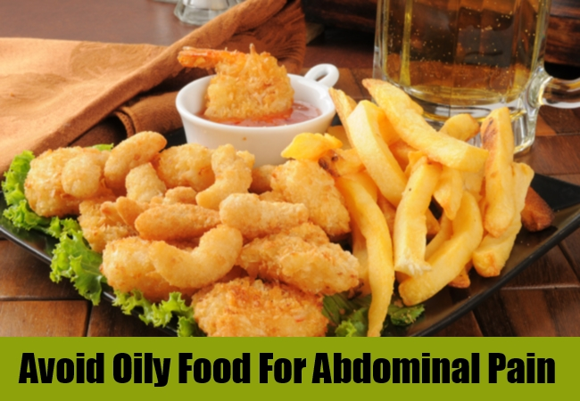 Avoid Oily Food For Abdominal Pain