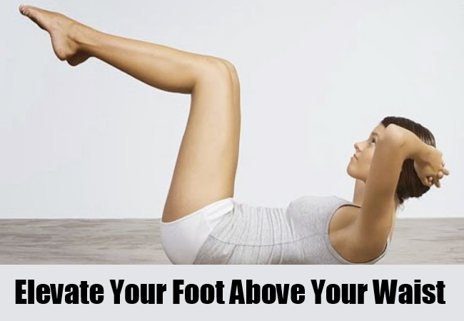 Elevate Your Foot Above Your Waist