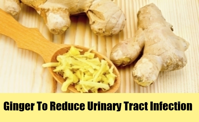 Ginger To Reduce Urinary Tract Infection