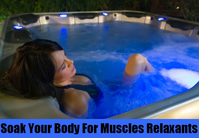 Soak Your Body For Muscles Relaxants