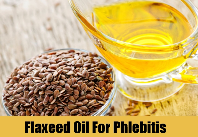 Flaxeed Oil For Phlebitis