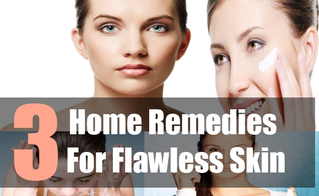 3 Home Remedies For Flawless Skin