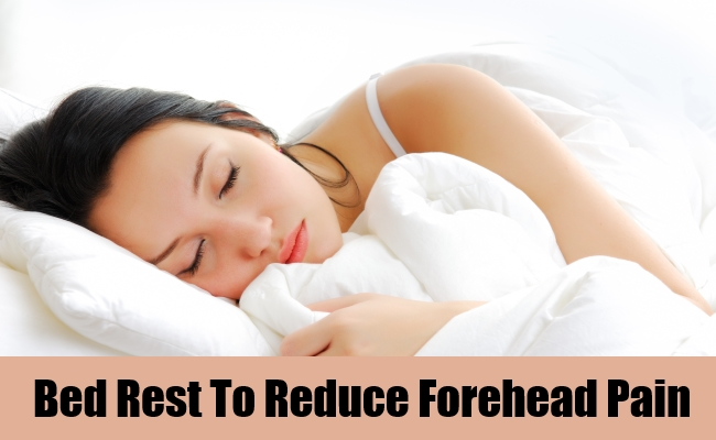 Bed Rest To Reduce Forehead Pain