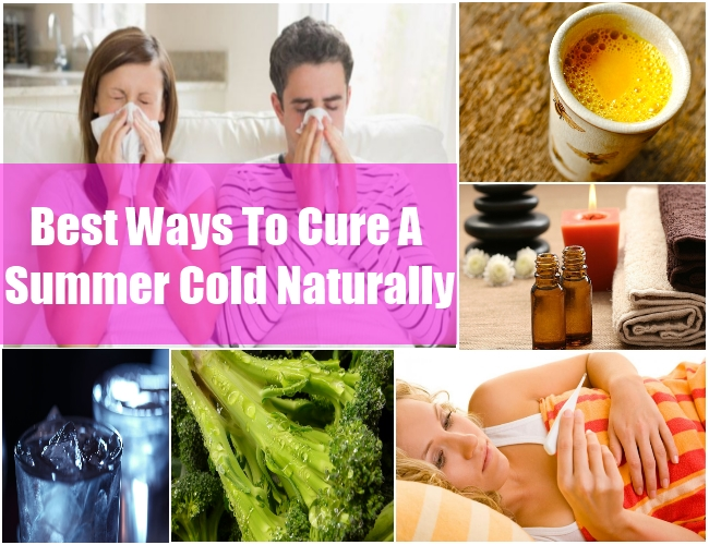 Best Ways To Cure A Summer Cold Naturally