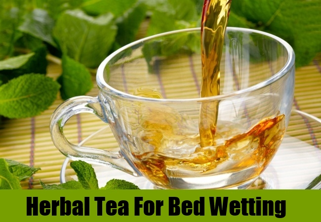 Herbal Tea For Bed Wetting