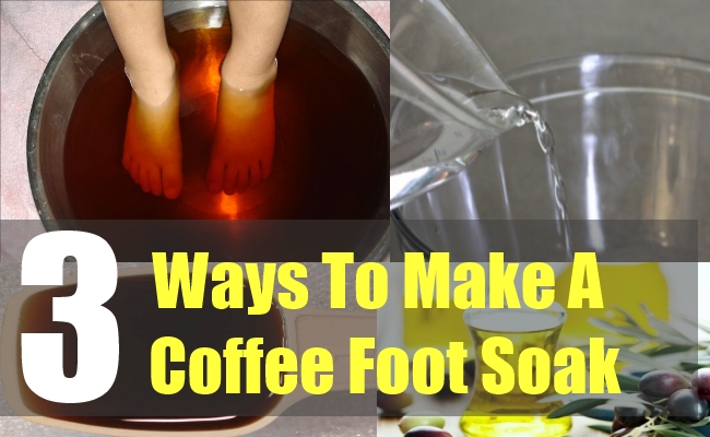 3 Ways To Make A Coffee Foot Soak