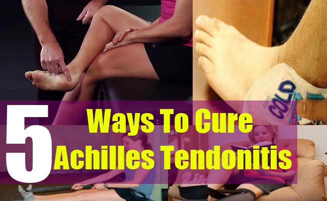5 Ways To Cure Achilles Tendonitis
