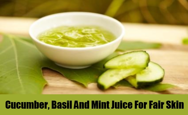 Cucumber, Basil And Mint Juice For Fair Skin