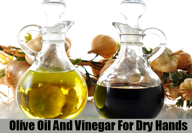 Olive Oil And Vinegar For Dry Hands