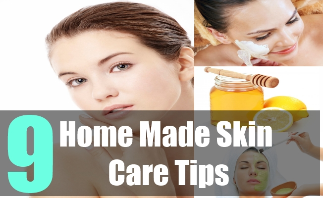 9 Home Made Skin Care Tips