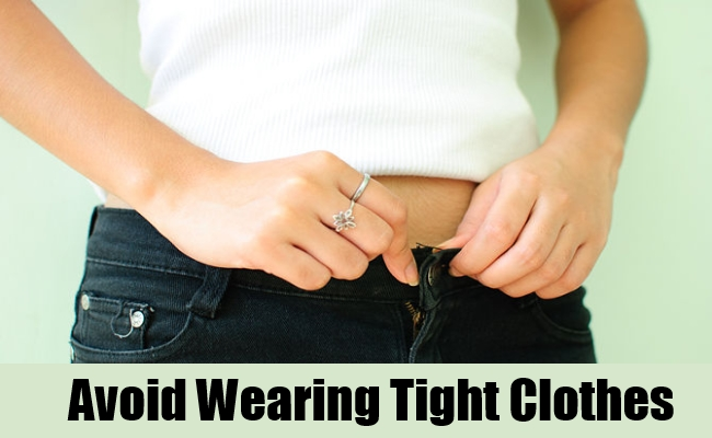 Avoid Wearing Tight Clothes