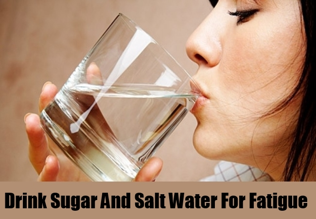 Drink Sugar And Salt Water For Fatigue