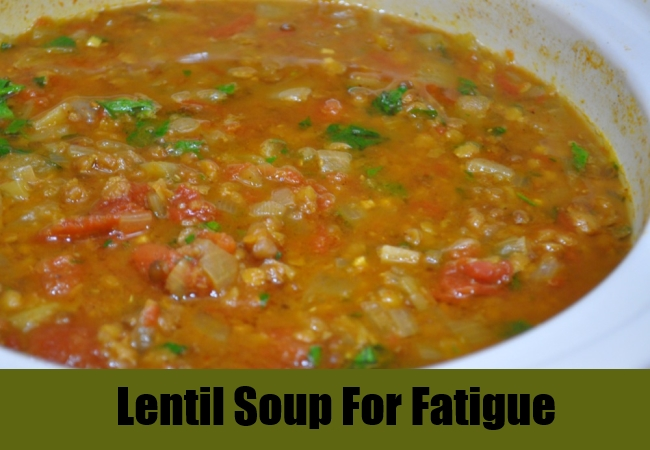 Lentil Soup For Fatigue