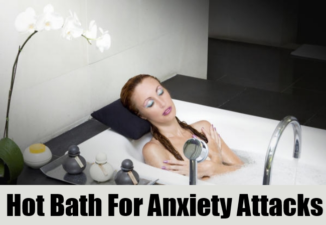 Hot Bath For Anxiety Attacks
