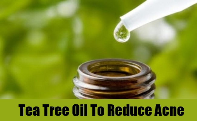 Tea Tree Oil To Reduce Acne