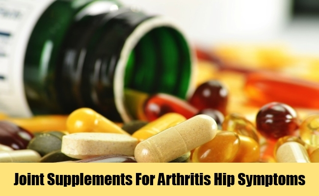 Joint Supplements For Arthritis Hip Symptoms