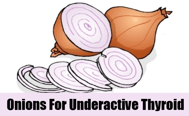 Onions For Underactive Thyroid