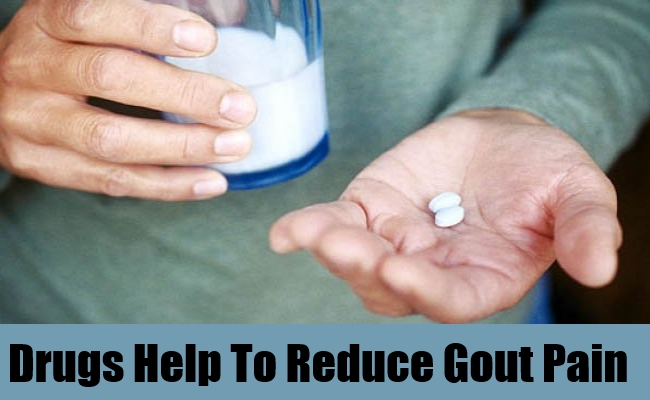 Drugs Help To Reduce Gout Pain