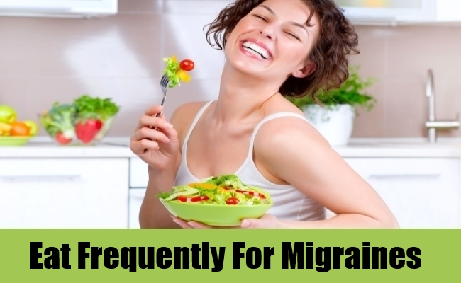 Eat Frequently For Migraines