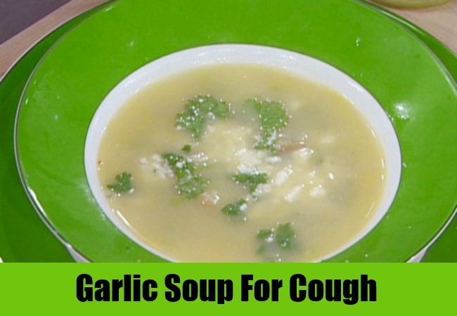 Garlic Soup For Cough
