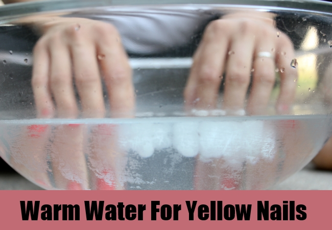 Warm Water For Yellow Nails
