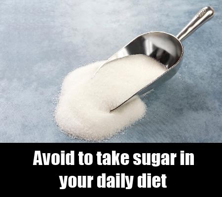 Avoid ingesting loads of sugary food items.