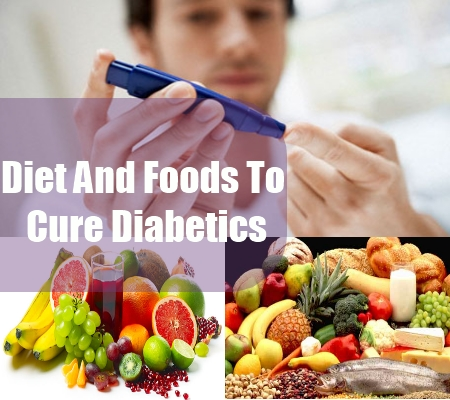 Diet And Foods To Cure Diabetics