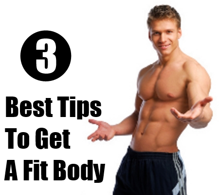 Easy Ways To Get A Fit Body