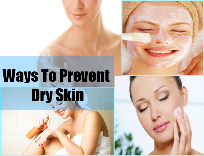 Ways To Prevent Dry Skin