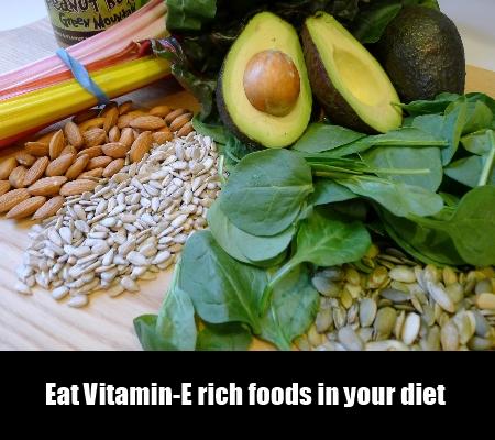 Eat Vitamin-E rich foods