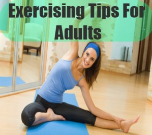 Exercising Tips For Adults