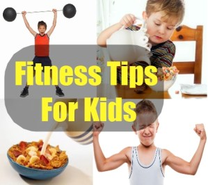 Fitness Tips For Kids