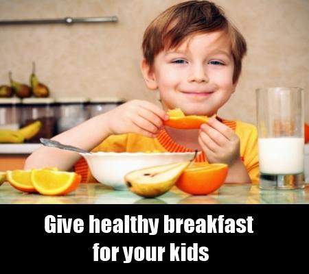 Give healthy breakfast