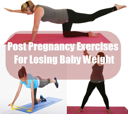 Post Pregnancy Exercises For Losing Baby Weight