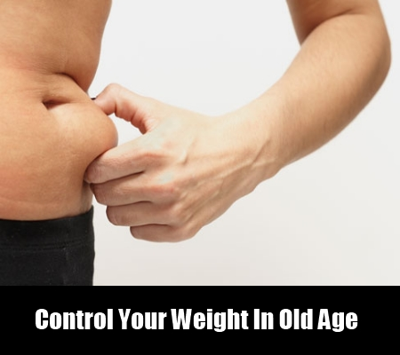 Control Your Weight In Old Age