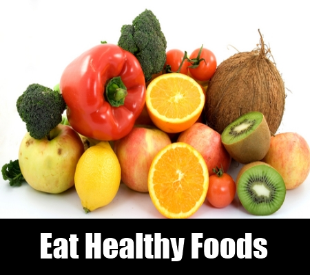 Eat Healthy Foods