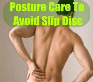 Posture Care To Avoid Slip Disc
