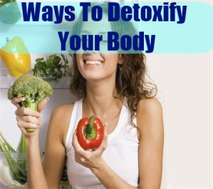 Ways To Detoxify Your Body