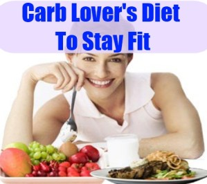 Carb Diet To Stay Fit