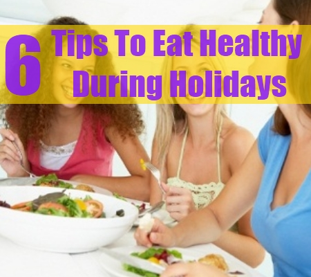 Tips To Eat Healthy During Holidays