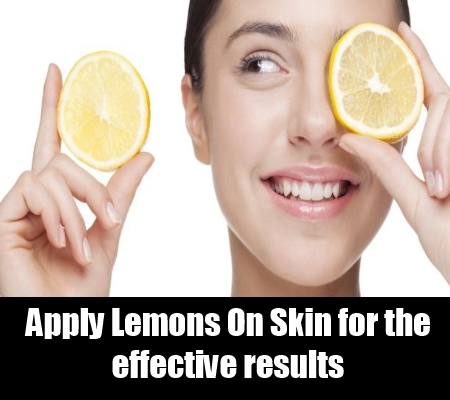 Use Lemons On Skin