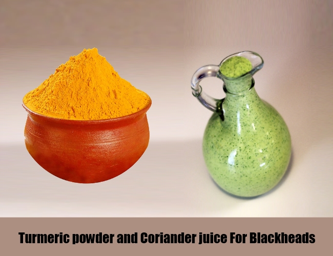 Turmeric powder and Coriander juice For Blackheads
