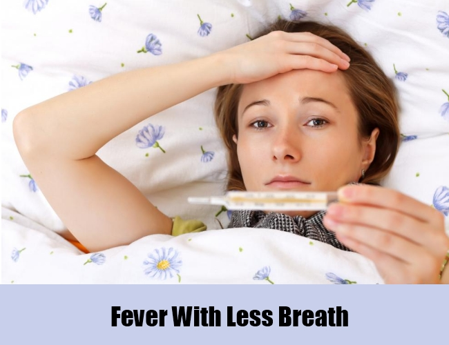 Fever With Less Breath