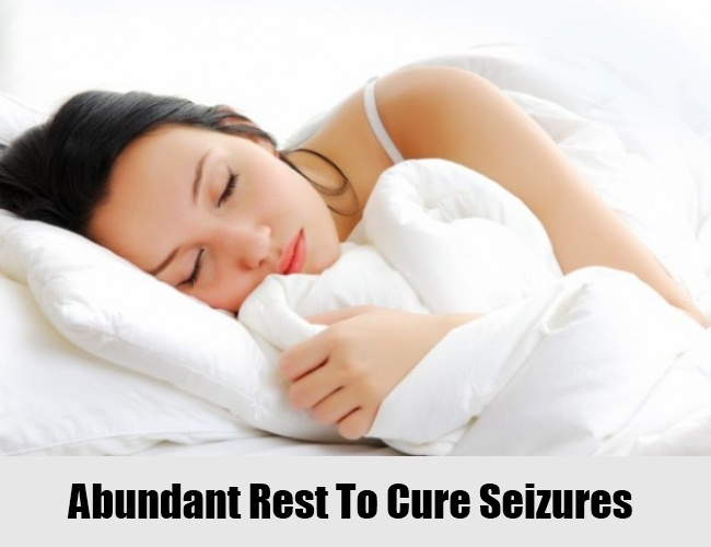 Abundant Rest To Cure Seizures