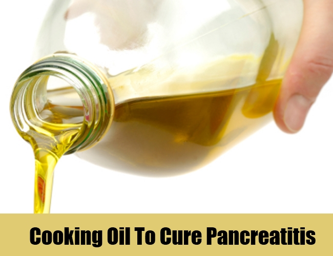 Cooking Oil To Cure Pancreatitis