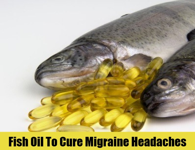 Fish Oil To Cure Migraine Headaches